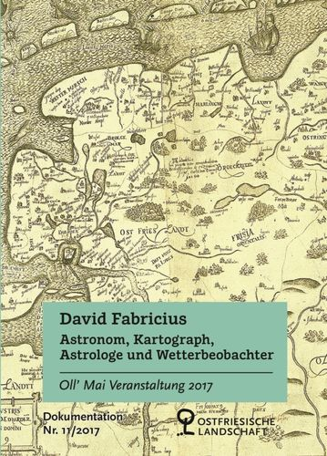 Oll' Mai 2017 - David Fabricius Astronom, Kartograph, Astrologe und Wetterbeobachter